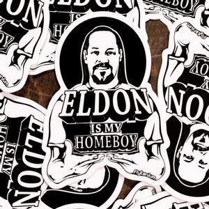 Eldon Is My Homeboy Sticker